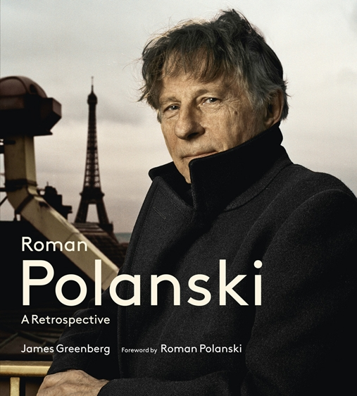 """Roman Polanksi: A Retrospective"" by editor and film critic James Greenberg, foreword by Roman Polanski. The book covers every one of Polanski's movies, from ""Knife in the Water"" (1962) to ""Carnage"" (2011). Illustrated with more than 250 images."