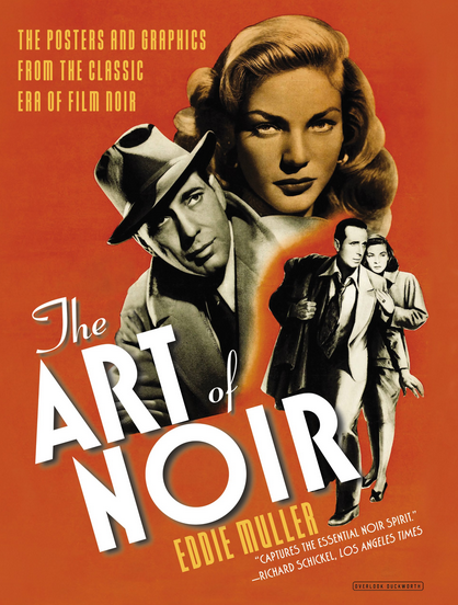 The-Art-of-Noir-The-Posters-and-Graphics-from-the-Classic-Era-of-Film-Noir-by-Eddie-Muller[1]
